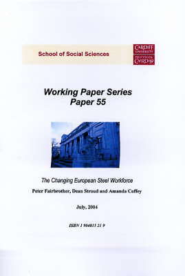 The Changing European Steel Workforce - Working Paper Series No. 55 (Paperback)