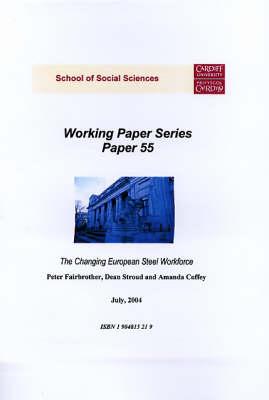 The Changing European Steel Workforce - Working Paper Series No. 55 (Paperback)