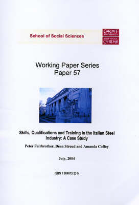 Skills, Qualifications and Training in the Italian Steel Industry: A Case Study - Working Paper Series No.57 (Paperback)