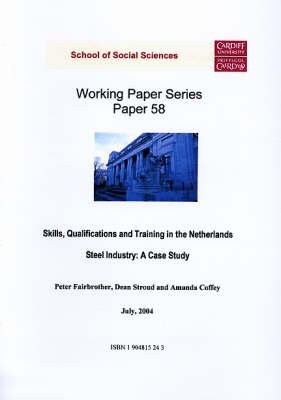 Skills, Qualifications and Training in the Netherlands Steel Industry: A Case Study - Working Paper Series No.58 (Paperback)