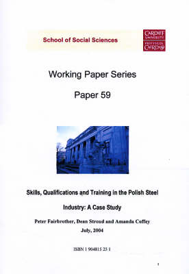 Skills, Qualifications and Training in the Polish Steel Industry: A Case Study - Working Paper Series No.59 (Paperback)