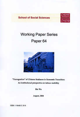 """""""Transgration"""" of Chinese Seafarers in Economic Transition: An Institutional Perspective on Labour Mobility - Working Paper Series No.64 (Paperback)"""