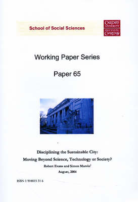 Disciplining the Sustainable City: Moving Beyond Science, Technology or Society? - Working Paper Series No.65 (Paperback)