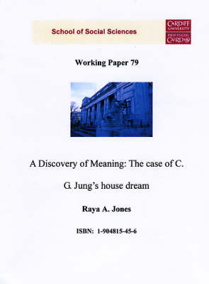 A Discovery of Meaning: The Case of C.G. Jung's House Dream - Working Paper Series No.79 (Paperback)