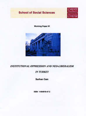 Institutional Oppression and Neo-liberalism in Turkey - Working Paper Series No.81 (Paperback)