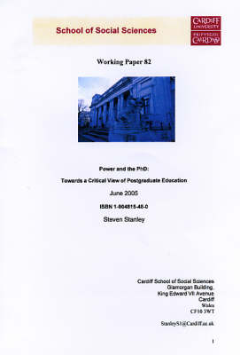 Power and the Phd: Towards a Critical View of Postgraduate Education - Working Paper Series No. 82 (Paperback)