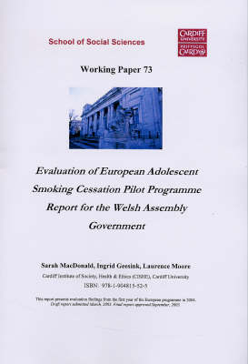Evaluation of European Adolescent Smoking Cessation Pilot Programme: Report of the Welsh Assembly Government - Working Paper Series v. 73 (Paperback)