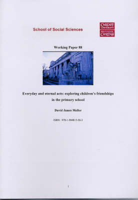 Everyday and Eternal Acts: Exploring Children's Friendships in the Primary School (Paperback)