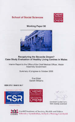 Recapturing the Bevanite Dream?: Case Study Evaluation of Healthy Living Centres in Wales - Working Paper Series (Paperback)