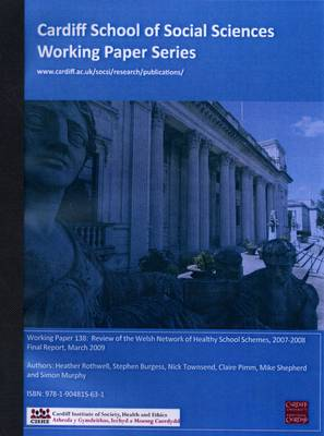 Review of the Welsh Network of Healthy School Schemes, 2007-2008 - Final Report, March 2009 - Working Paper Series No. 138 (Paperback)