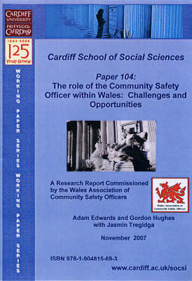 The Role of the Community Safety Office in Wales: Challenges and Opportunities - Working Paper Series No. 104 (Paperback)