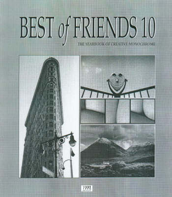Best of Friends: v. 10: The Yearbook of Creative Monochrome (Paperback)