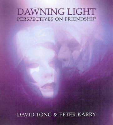 Dawning Light: Perspectives on Friendship (Hardback)