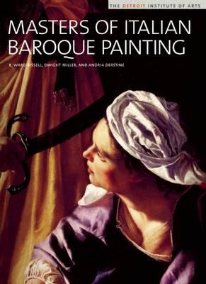 Masters of Italian Baroque Painting: The Detroit Institute of Arts (Hardback)