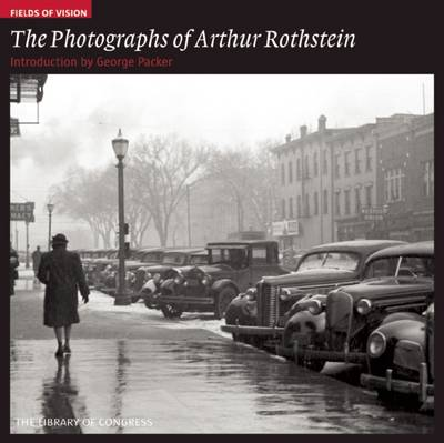 Photographs of Arthur Rothstein: The Library of Congress - Fields of Vision (Paperback)