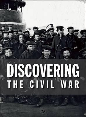 Discovering the Civil War (Hardback)