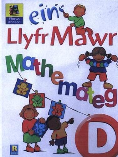 Ein Llyfr Mawr Mathemateg: Ein Llyfr Mawr Mathemateg - Blwyddyn Derbyn - Ffocws Rhifedd D (Paperback)