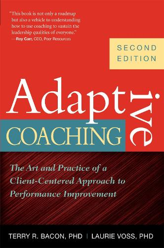 Adaptive Coaching: The Art and Practice of a Client-Centered Approach to Performance Improvement (Paperback)