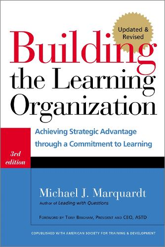 Building the Learning Organization: Mastering the Five Elements for Corporate Learning (Paperback)