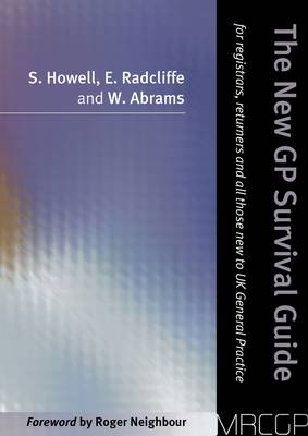 The New GP Survival Guide: For Registrars, Returners and Doctors New to UK General Practice (Paperback)