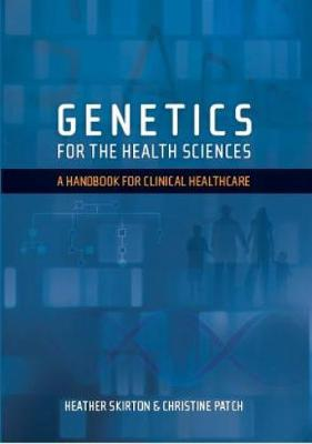Genetics for the Health Sciences: A Handbook for Clinical Healthcare (Paperback)