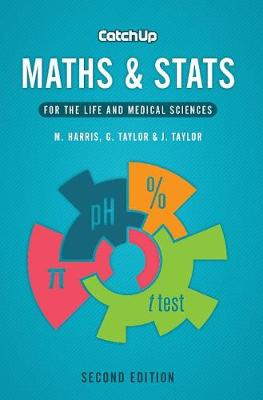 Catch Up Maths & Stats, second edition: For the Life and Medical Sciences (Paperback)