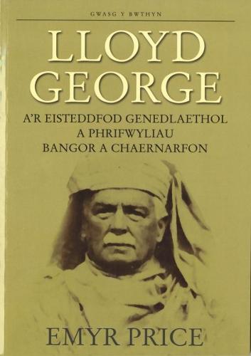 Lloyd George a'r Eisteddfod Genedlaethol (Paperback)