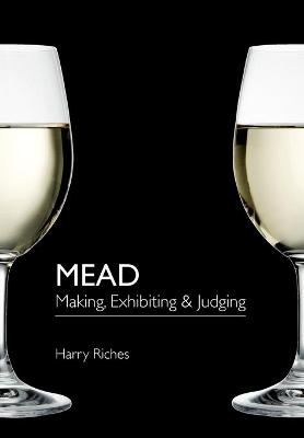 Mead: Making, Exhibiting & Judging (Paperback)