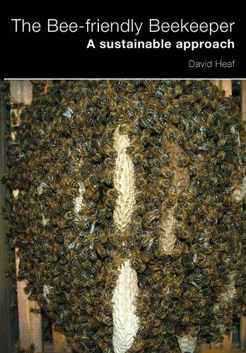 The Bee-friendly Beekeeper: A Sustainable Approach (Paperback)
