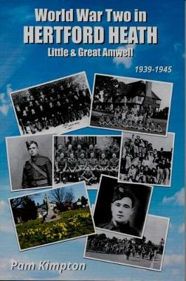World War Two in Hertford Heath, Little & Great Amwell: 1939-1945 (Paperback)