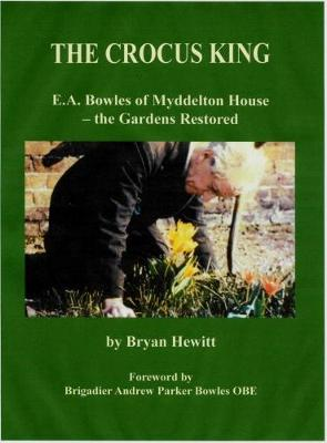 The Crocus King: E.A. Bowles of Myddelton House - the Gardens Restored (Paperback)