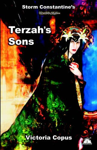 Storm Constantine's Wraeththu Mythos - Terzah's Sons - Wraeththu Mythos S. (Paperback)