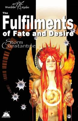 The Fulfilments of Fate and Desire - Wraeththu Chronicles Bk. 3 (Paperback)