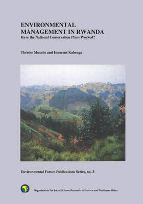 Environmental Management in Rwanda: Have the National Conservation Plans Worked? (Paperback)