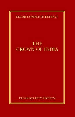 The Crown of India - Elgar Complete Edition (Hardback)