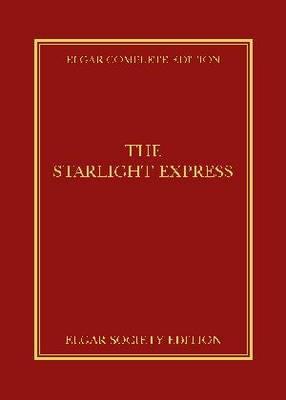 The Starlight Express - Elgar Complete Edition 19 (Hardback)