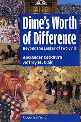 A Dime's Worth Of Difference: Beyond the Lesser of Two Evils (Paperback)
