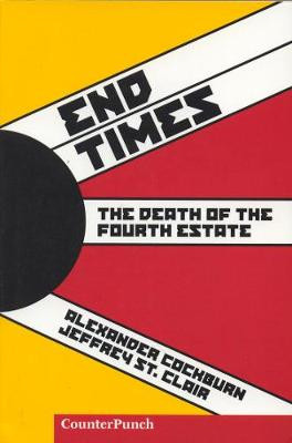 End Times: The Death of the Fourth Estate (Paperback)
