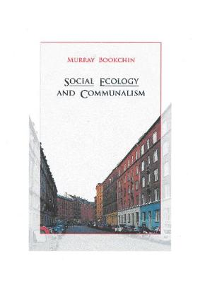 Social Ecology And Communalism (Paperback)