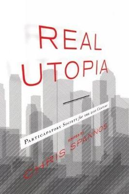 Real Utopia: Participatory Society for the 21st Century (Paperback)