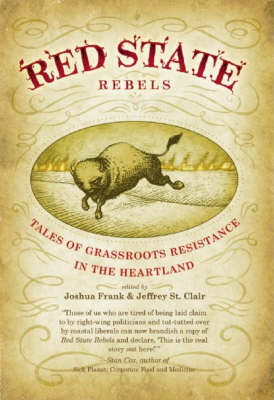 Red State Rebels: Tales of Grassroots Resistance in the Heartland (Paperback)