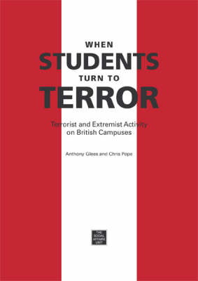 When Students Turn to Terror: Terrorist and Extremist Activity on British Campuses (Paperback)