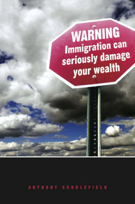 Warning: Immigration Can Seriously Damage Your Wealth (Paperback)