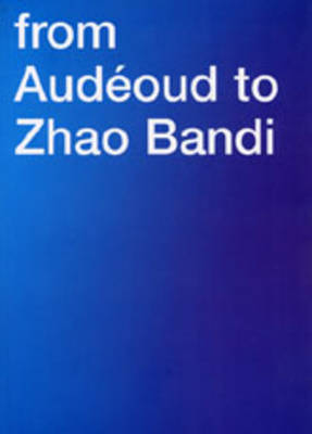 From Audeoud to Zhao Bandi 2002-2004: Selected Ikon Off-site Projects (Paperback)