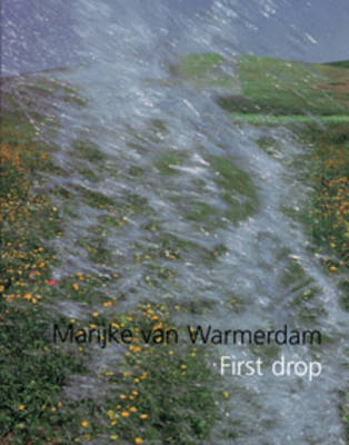 Marijke Van Warmerdam: First Drop (Hardback)