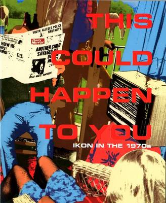 This Could Happen to You: Ikon in the 1970s (Paperback)