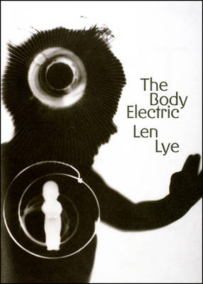 The Body Electric: Len Lye (Paperback)