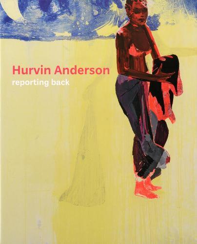 Hurvin Anderson: Reporting Back (Paperback)