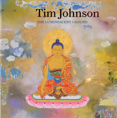 Tim Johnson: The Luminescent Ground (Paperback)