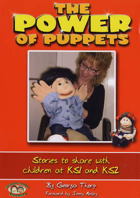 The Power of Puppets: Stories and  Practical Ideas to Share with KS1 and KS2 (Paperback)